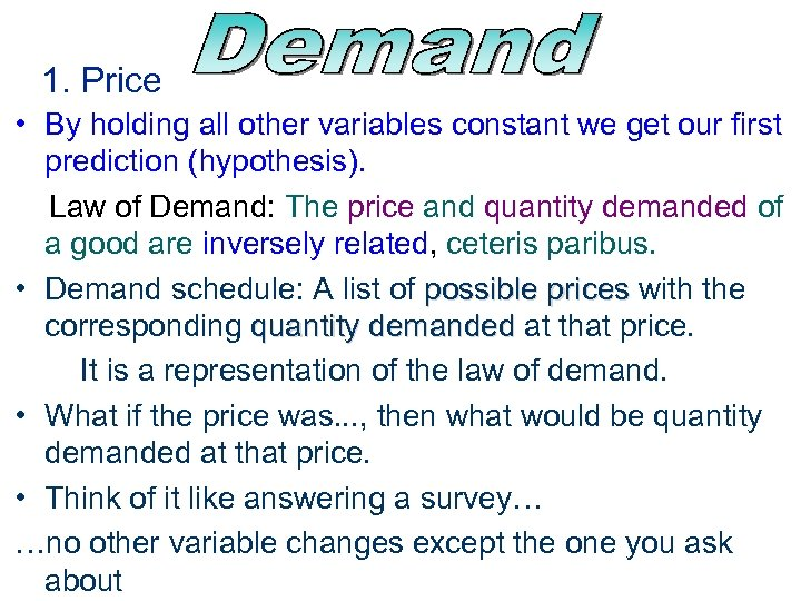 1. Price • By holding all other variables constant we get our first prediction