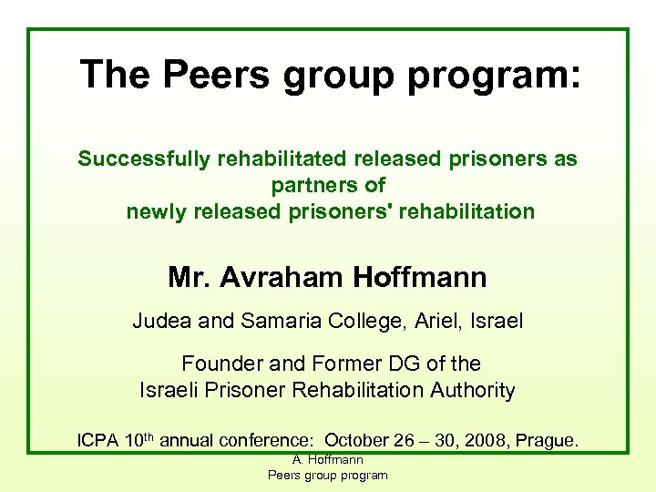 The Peers group program: Successfully rehabilitated released prisoners as partners of newly released prisoners'