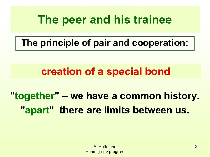 The peer and his trainee The principle of pair and cooperation: creation of a