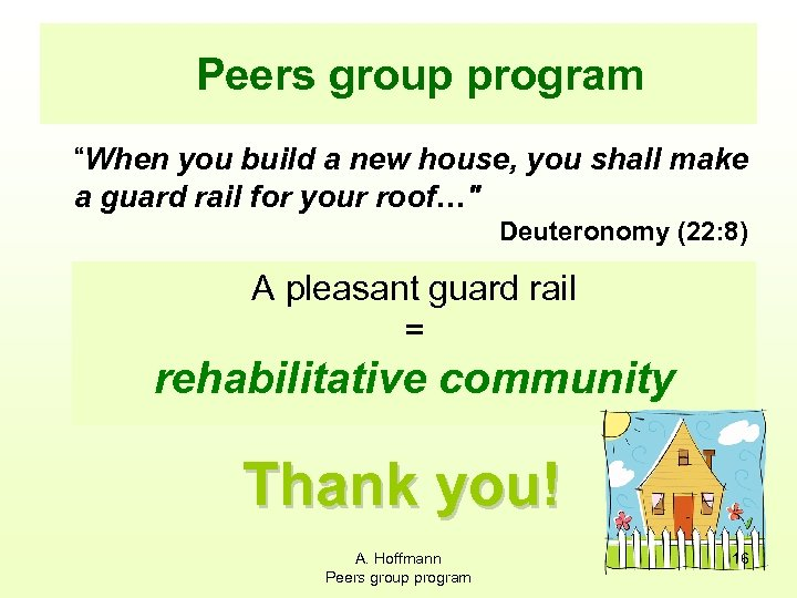 """Peers group program """"When you build a new house, you shall make a guard"""