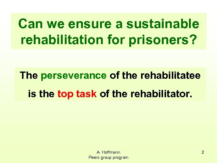 Can we ensure a sustainable rehabilitation for prisoners? The perseverance of the rehabilitatee is
