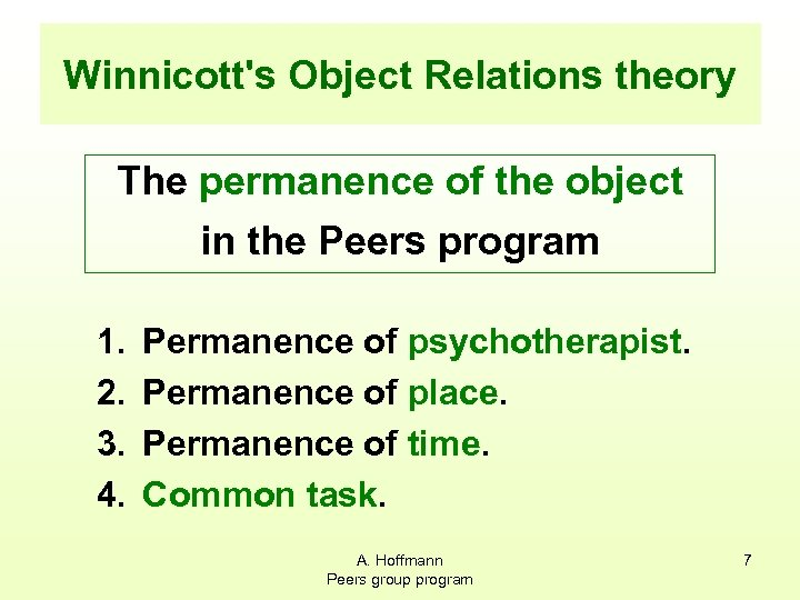Winnicott's Object Relations theory The permanence of the object in the Peers program 1.