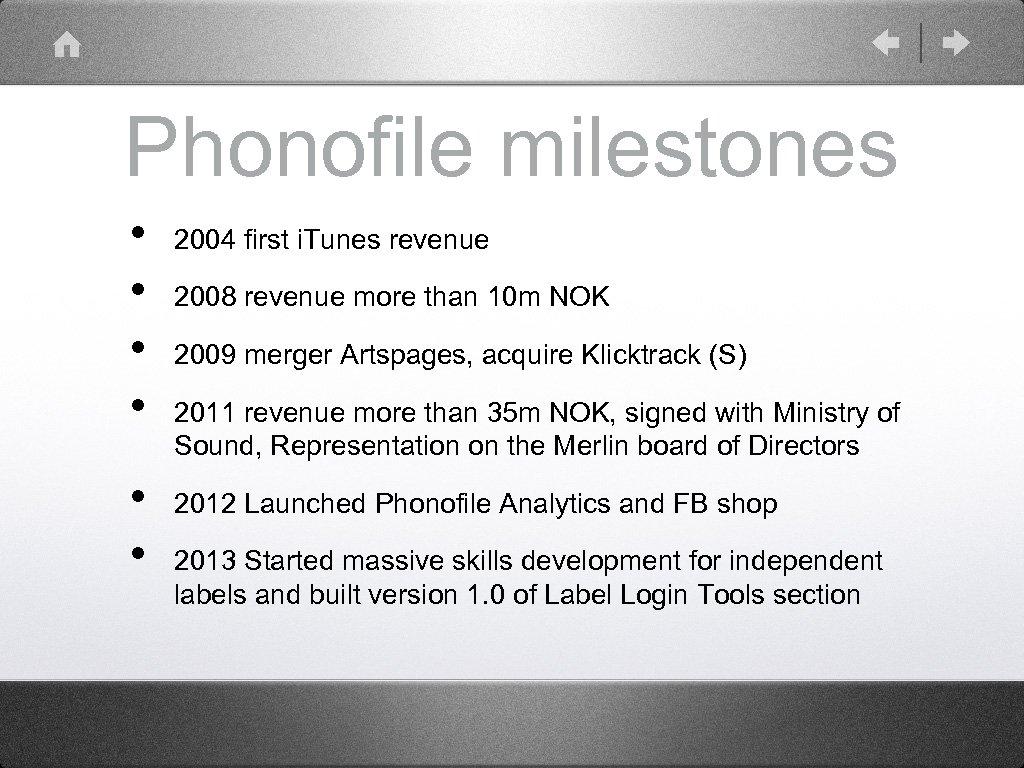 Phonofile milestones • • • 2004 first i. Tunes revenue 2008 revenue more than