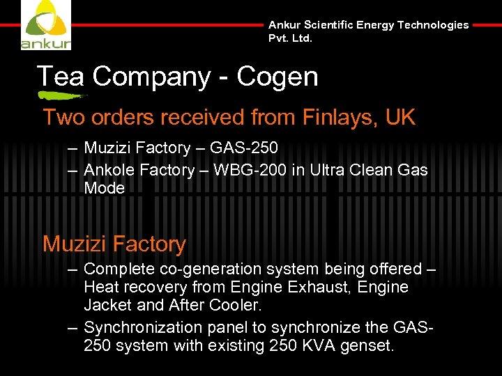 Ankur Scientific Energy Technologies Pvt. Ltd. Tea Company - Cogen Two orders received from