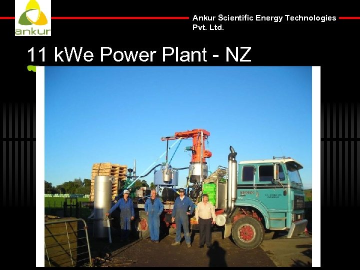 Ankur Scientific Energy Technologies Pvt. Ltd. 11 k. We Power Plant - NZ