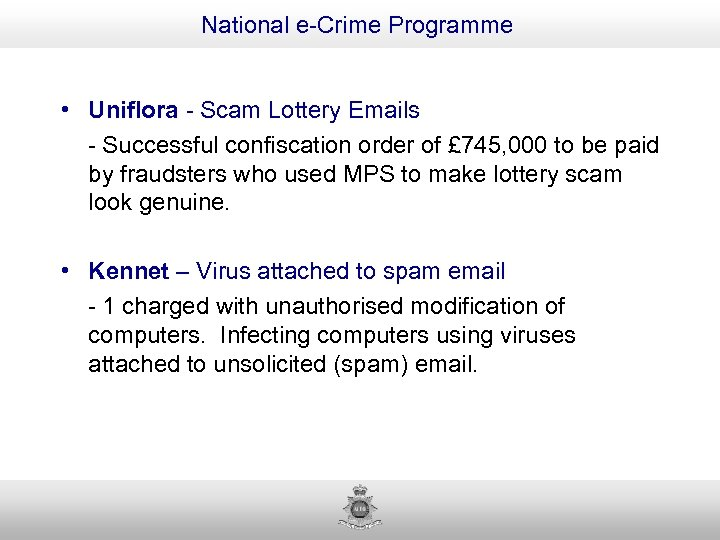National e-Crime Programme • Uniflora - Scam Lottery Emails - Successful confiscation order of