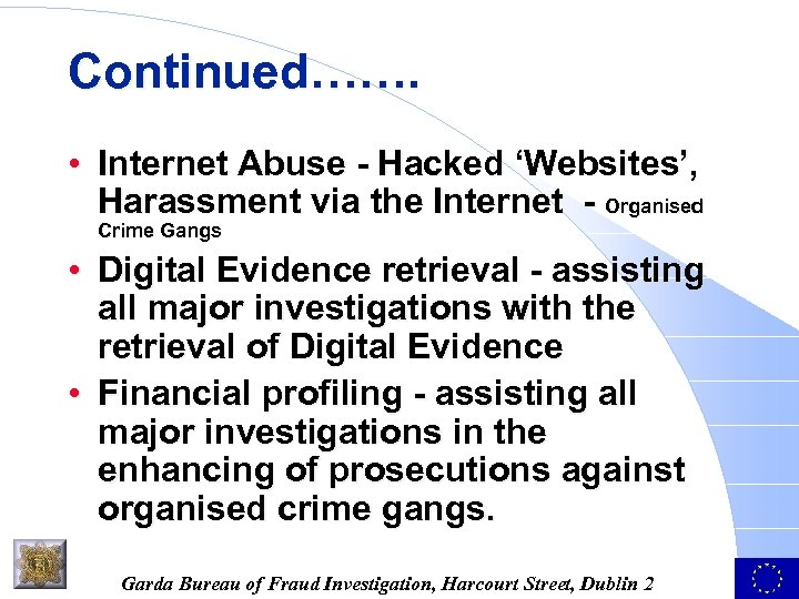 Continued……. • Internet Abuse - Hacked 'Websites', Harassment via the Internet - Organised Crime