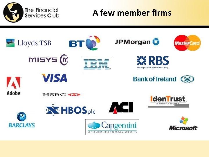 A few member firms