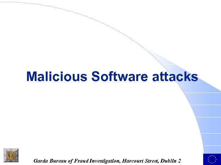 Malicious Software attacks Garda Bureau of Fraud Investigation, Harcourt Street, Dublin 2