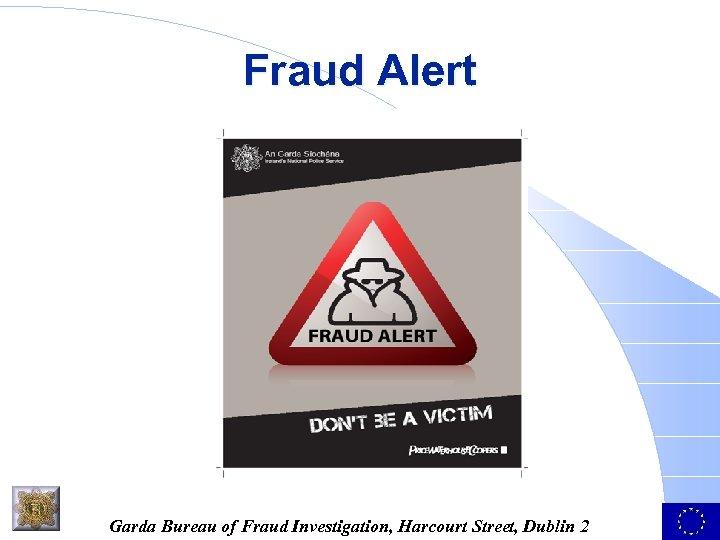 Fraud Alert Garda Bureau of Fraud Investigation, Harcourt Street, Dublin 2