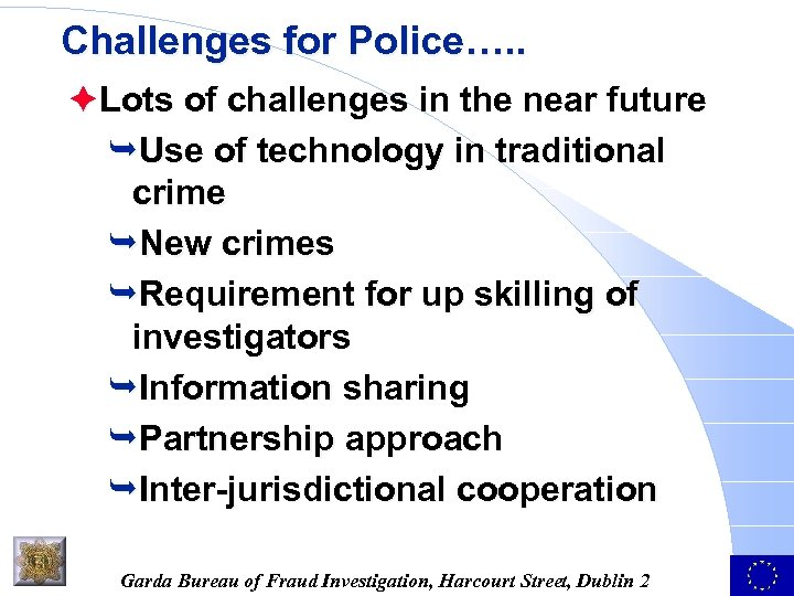 Challenges for Police…. . èLots of challenges in the near future ÊUse of technology