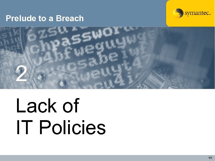 Prelude to a Breach 2 Lack of IT Policies 55