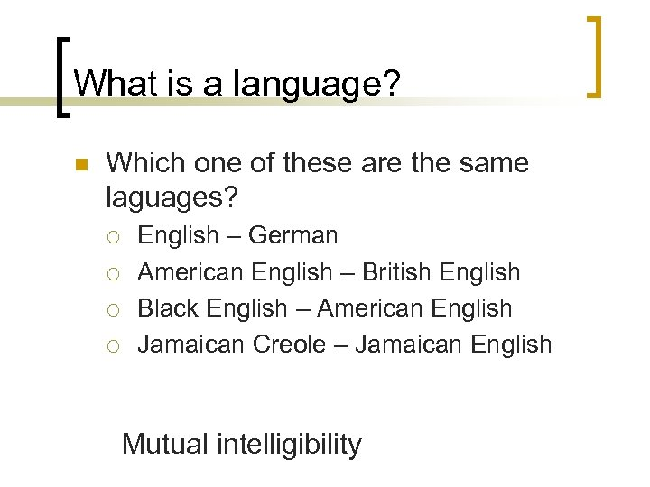 What is a language? n Which one of these are the same laguages? ¡