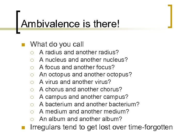 Ambivalence is there! n What do you call ¡ ¡ ¡ ¡ ¡ n