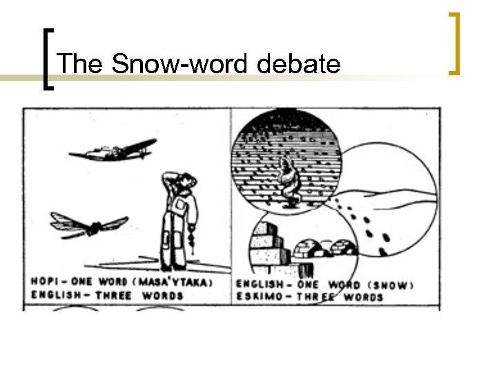 The Snow-word debate