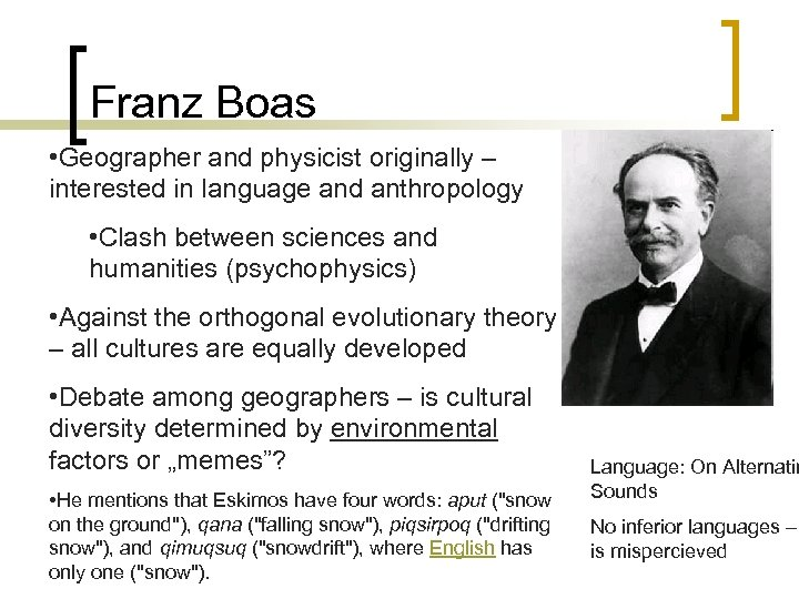 Franz Boas • Geographer and physicist originally – interested in language and anthropology •