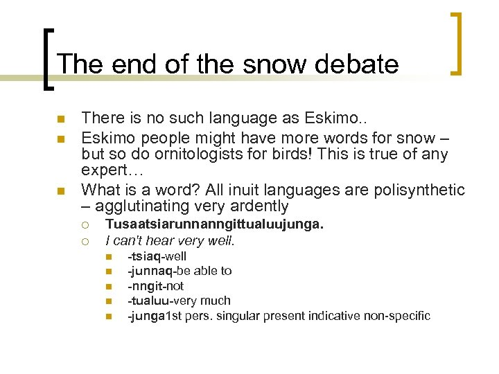 The end of the snow debate n n n There is no such language
