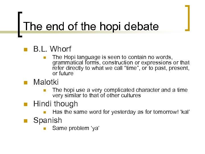 The end of the hopi debate n B. L. Whorf n n Malotki n