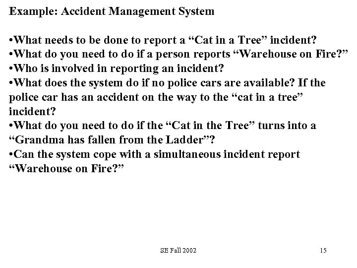 """Example: Accident Management System • What needs to be done to report a """"Cat"""