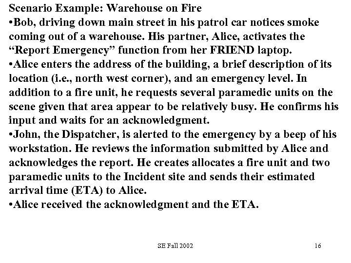 Scenario Example: Warehouse on Fire • Bob, driving down main street in his patrol