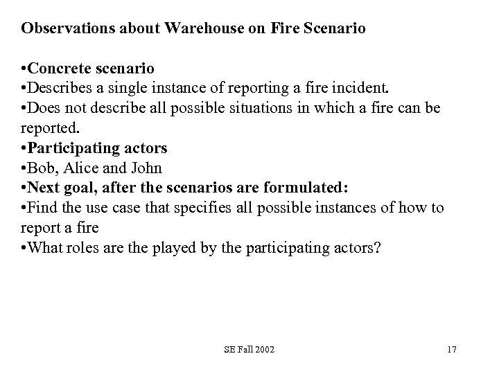 Observations about Warehouse on Fire Scenario • Concrete scenario • Describes a single instance
