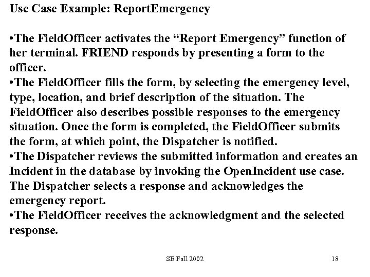 """Use Case Example: Report. Emergency • The Field. Officer activates the """"Report Emergency"""" function"""
