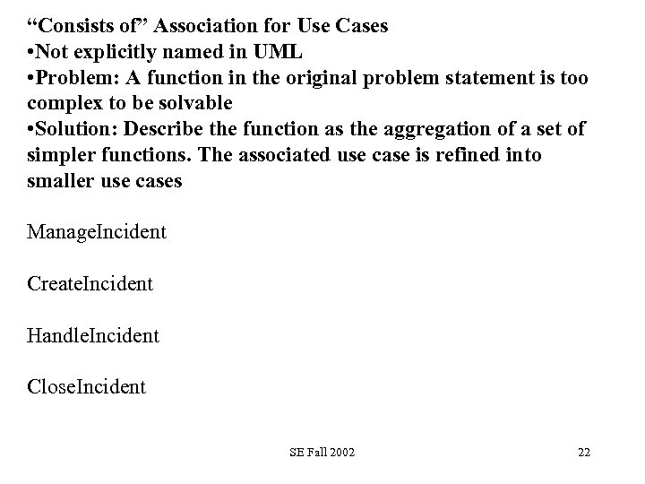 """""""Consists of"""" Association for Use Cases • Not explicitly named in UML • Problem:"""