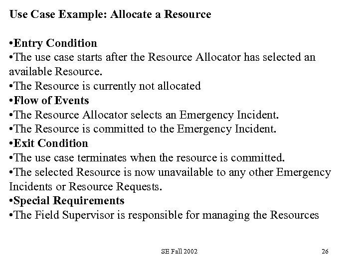 Use Case Example: Allocate a Resource • Entry Condition • The use case starts