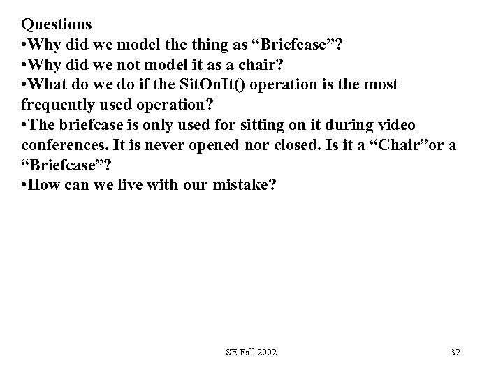 """Questions • Why did we model the thing as """"Briefcase""""? • Why did we"""