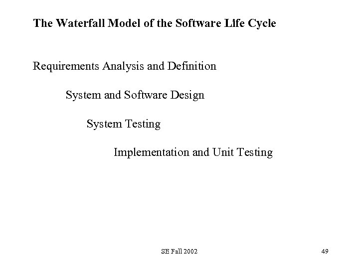 The Waterfall Model of the Software Life Cycle Requirements Analysis and Definition System and