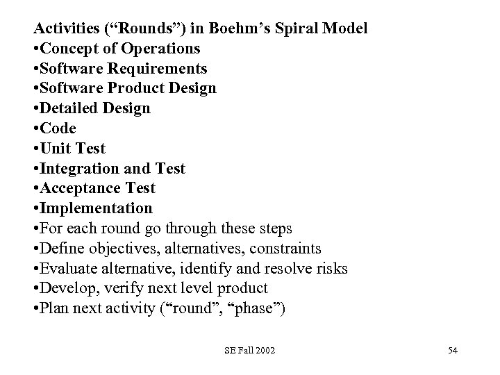 """Activities (""""Rounds"""") in Boehm's Spiral Model • Concept of Operations • Software Requirements •"""