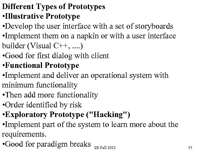 Different Types of Prototypes • Illustrative Prototype • Develop the user interface with a
