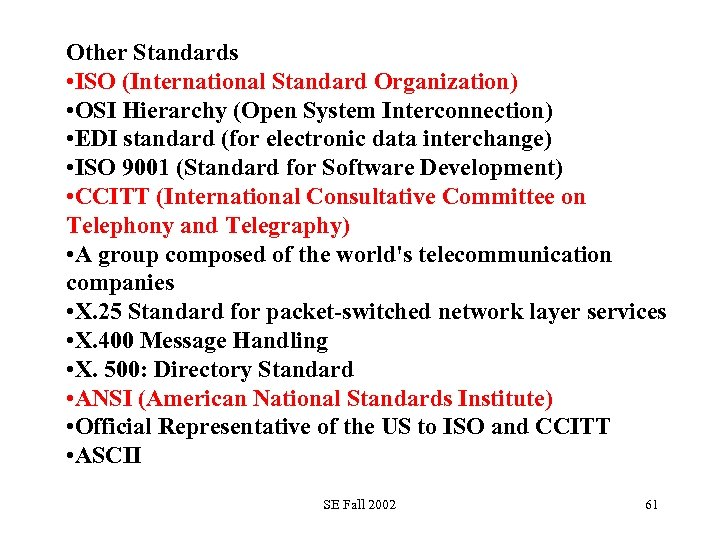 Other Standards • ISO (International Standard Organization) • OSI Hierarchy (Open System Interconnection) •
