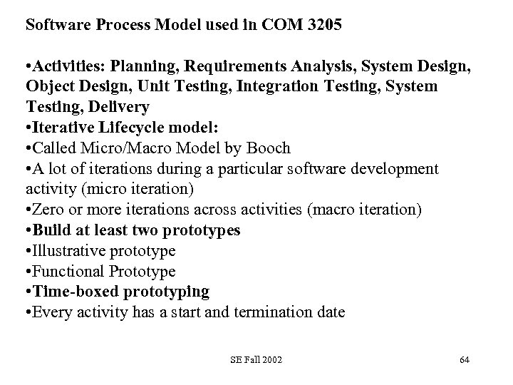 Software Process Model used in COM 3205 • Activities: Planning, Requirements Analysis, System Design,