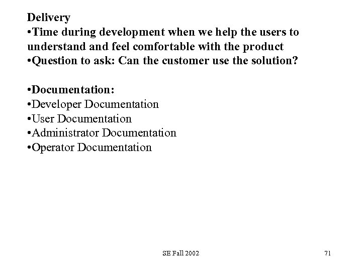 Delivery • Time during development when we help the users to understand feel comfortable