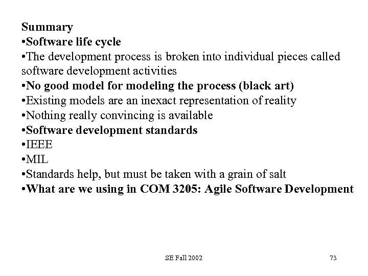 Summary • Software life cycle • The development process is broken into individual pieces