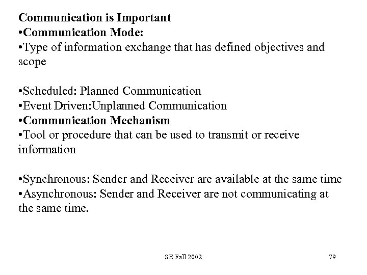 Communication is Important • Communication Mode: • Type of information exchange that has defined