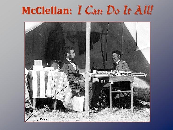 Mc. Clellan: I Can Do It All!