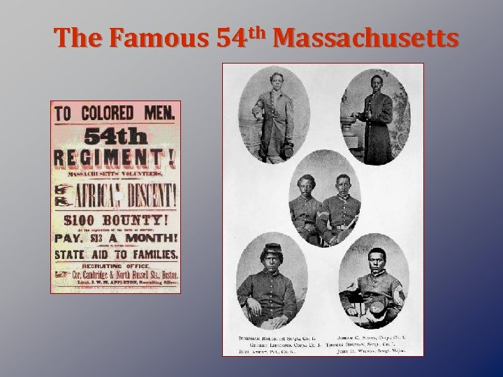 The Famous 54 th Massachusetts