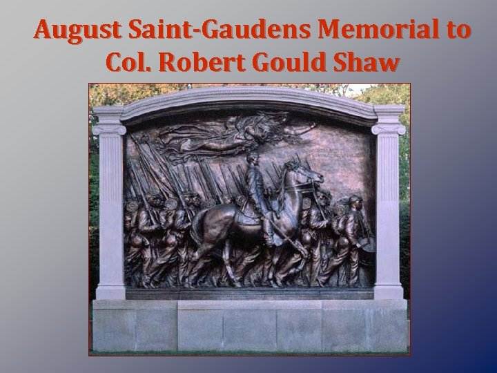 August Saint-Gaudens Memorial to Col. Robert Gould Shaw