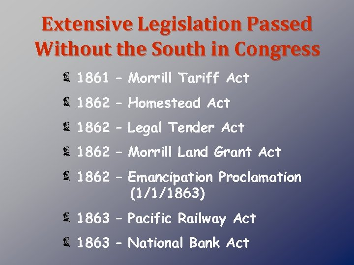 Extensive Legislation Passed Without the South in Congress 1861 – Morrill Tariff Act 1862