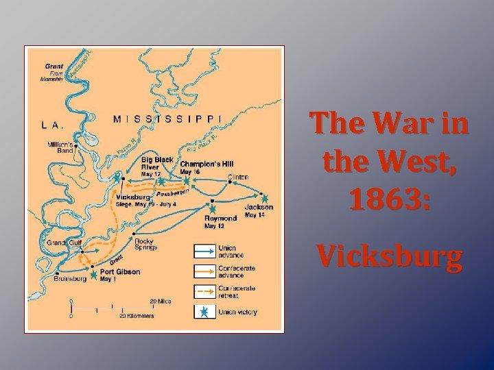 The War in the West, 1863: Vicksburg