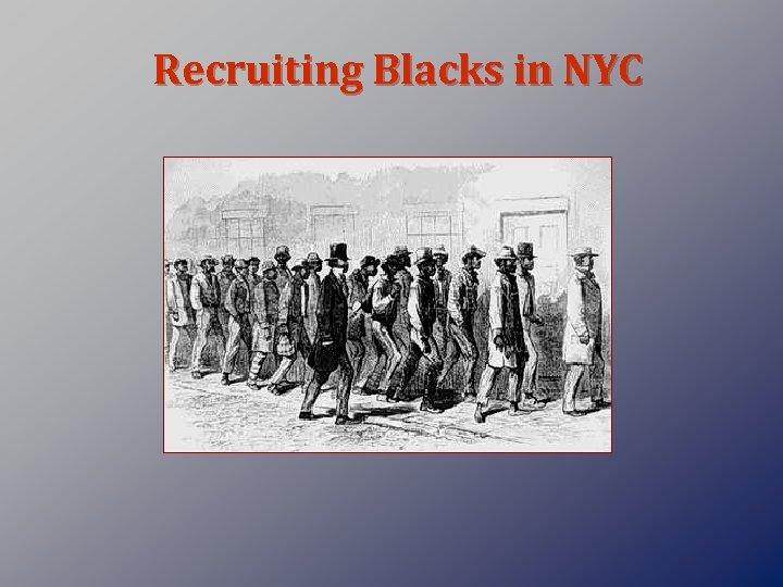 Recruiting Blacks in NYC