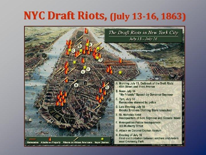 NYC Draft Riots, (July 13 -16, 1863)