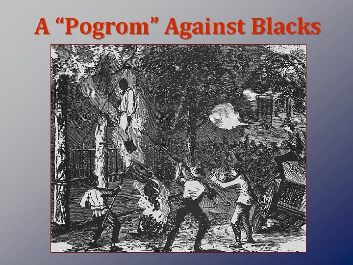 "A ""Pogrom"" Against Blacks"