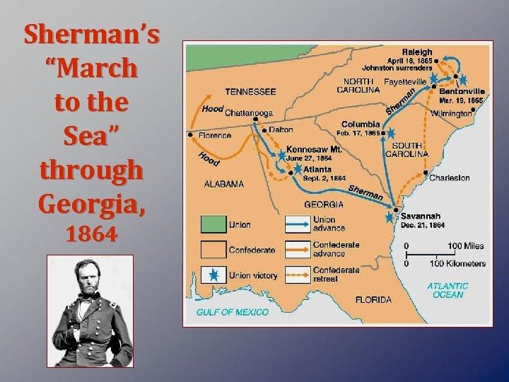 """Sherman's """"March to the Sea"""" through Georgia, 1864"""