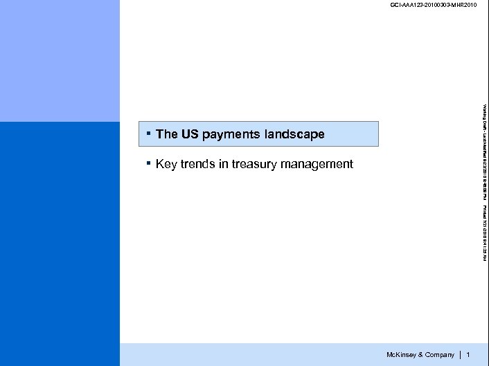 GCI-AAA 123 -20100303 -MHR 2010 The US payments landscape ▪ Working Draft - Last