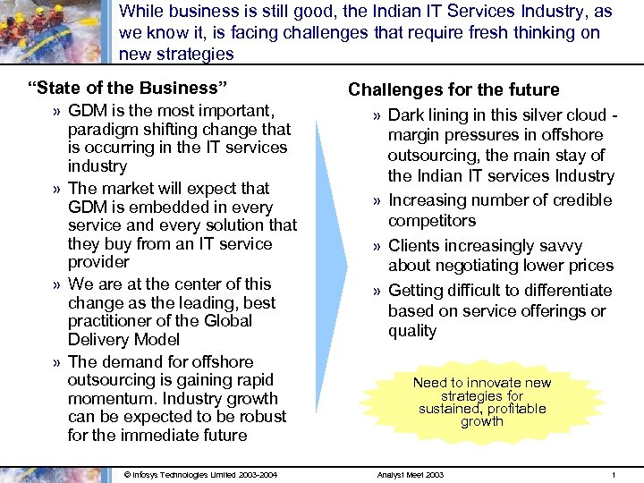 While business is still good, the Indian IT Services Industry, as we know it,