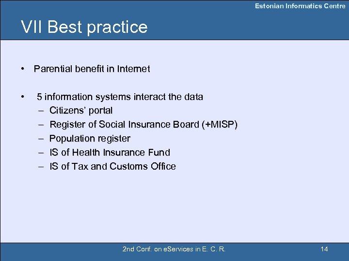 Estonian Informatics Centre VII Best practice • Parential benefit in Internet • 5 information