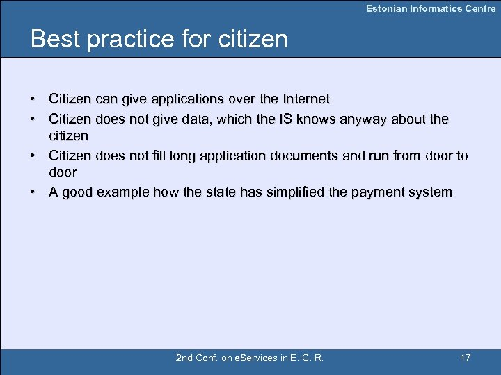 Estonian Informatics Centre Best practice for citizen • Citizen can give applications over the